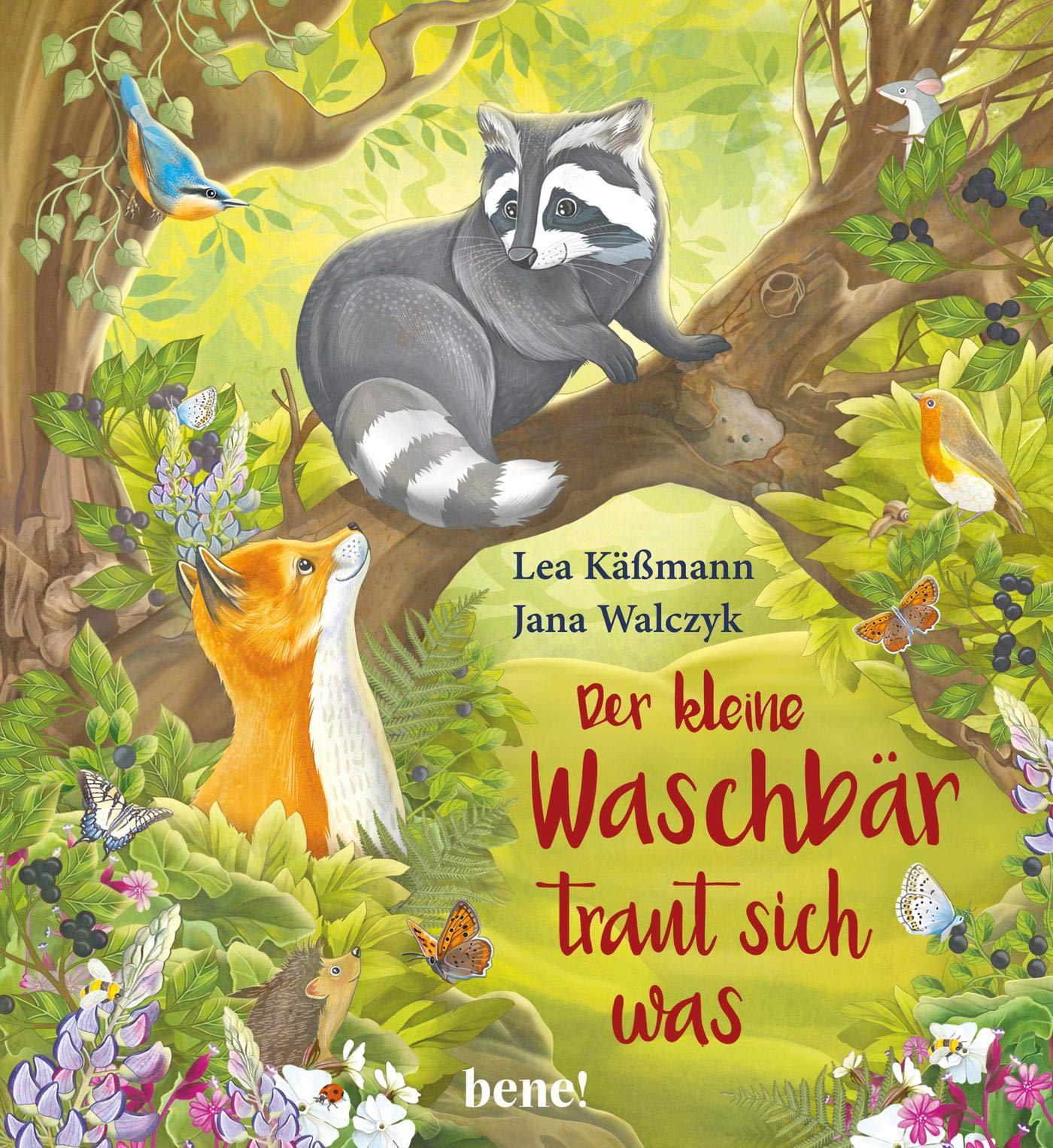Lea Käßmann Der kleine Waschbär traut sich was
