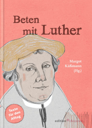 Beten mit Luther